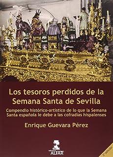 Tesoros perdidos de la Semana Santa de Sevilla, Los