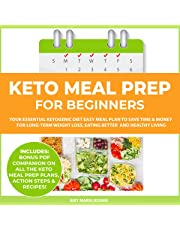 Keto Meal Prep for Beginners: Your Essential Ketogenic Diet Easy Meal Plan to Save Time & Money (PLUS: Easy Meal Prep Ideas on a Budget)