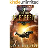 Your Life Is Forfeit: A Space Opera Adventure Legal Thriller (Judge, Jury, Executioner Book 4)