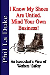 I Know My Shoes Are Untied.: Mind Your Own Business! (Kindle Version) Kindle Edition