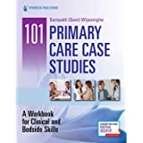101 Primary Care Case Studies: A Workbook for Clinical and Bedside Skills