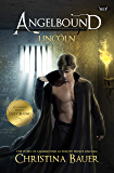 Lincoln: ANGELBOUND from Prince Lincoln's Point of View…And More (Angelbound Origins Book 2)