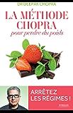 La méthode Chopra pour perdre du poids: Arrêtez les régimes !
