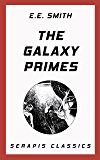 The Galaxy Primes (Serapis Classics) (English Edition)