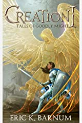 Creation I - Tales of Goodly Might Kindle Edition