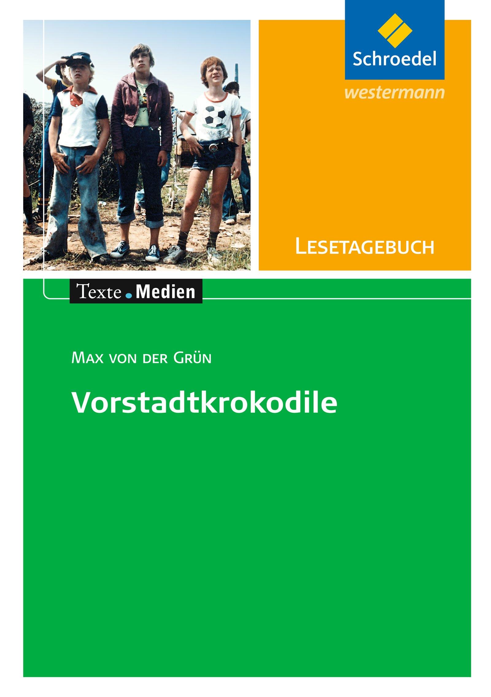 Texte.Medien: Max von der Grün: Die Vorstadtkrokodile: Lesetagebuch Einzelheft