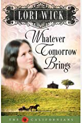 Whatever Tomorrow Brings (The Californians Book 1) Kindle Edition