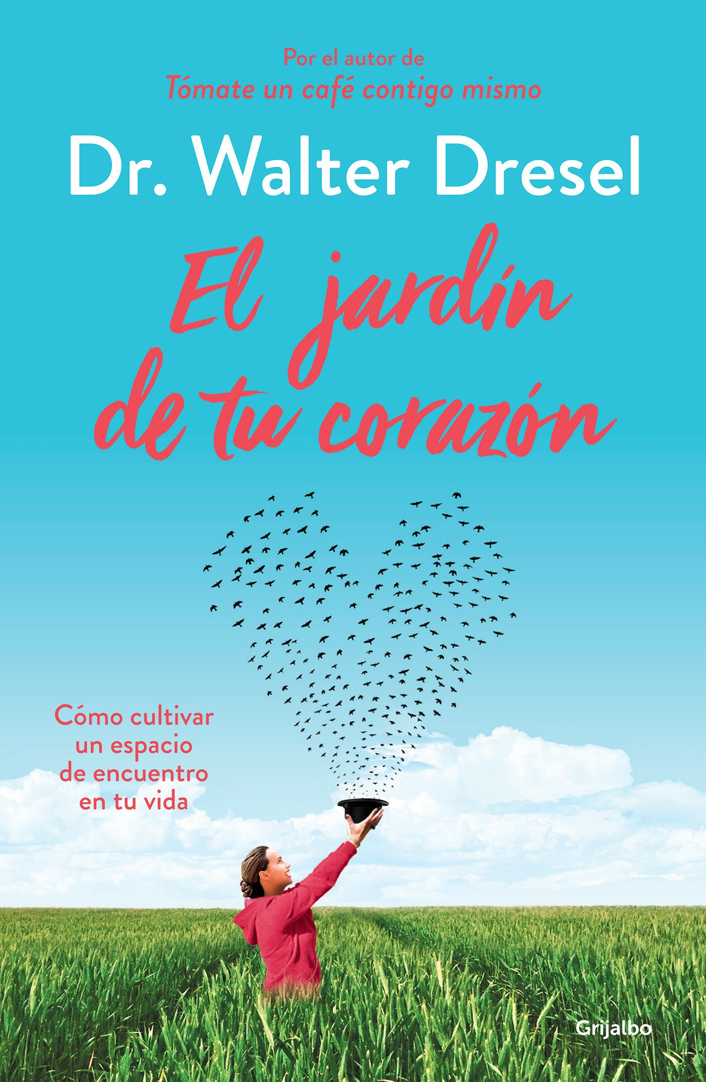 El jardín de tu corazón / The Garden that Is Your Heart (Spanish Edition): Walter Dresel: 9788425355738: Amazon.com: Books