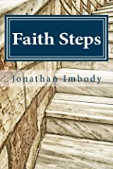 Faith Steps: Encouraging and equipping people of faith to engage on controversial issues Kindle Edition