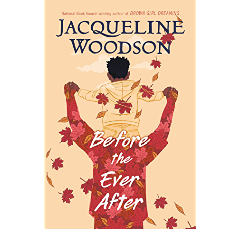 Before The Ever After Kindle Edition By Woodson Jacqueline Children Kindle Ebooks Amazon Com