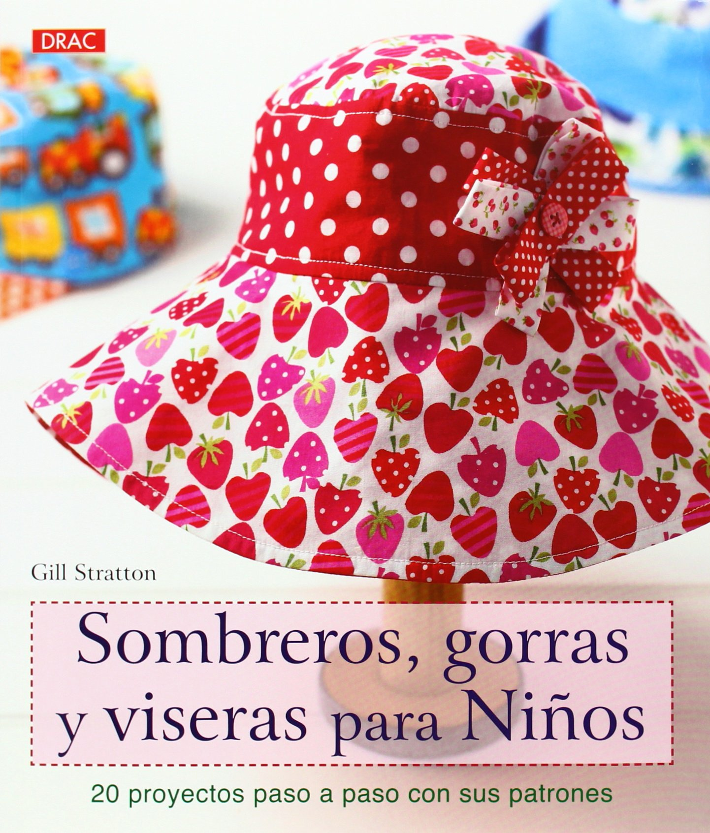 Sombreros, gorras y biseras para niños (Spanish) Paperback – 2013