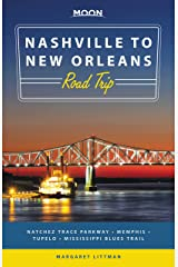 Moon Nashville to New Orleans Road Trip: Natchez Trace Parkway, Memphis, Tupelo, Mississippi Blues Trail (Travel Guide) Kindle Edition