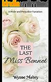 The Last Miss Bennet: A Pride and Prejudice Variation