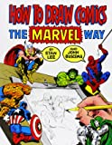 How to Draw Comics. The Marvel Way