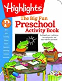The Big Fun Preschool Activity Book: Build skills and confidence through puzzles and early learning activities! (Highlights™ Big Fun Activity Workbooks)