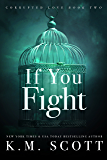 If You Fight (Corrupted Love Trilogy Book 2)