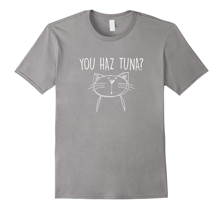 You Haz Tuna Shirt Funny Cat Saying Kitty Gift Tee-AZP