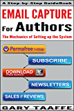 EMAIL CAPTURE for AUTHORS: The Mechanics of Setting up the System, Creating your own Author Platform to Sell more Kindle books. (Stampede Book 2)
