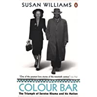 Colour Bar: The Triumph of Seretse Khama and His Nation