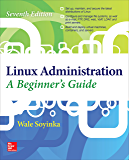 Linux Administration: A Beginner's Guide, Seventh Edition (Beginner's Guide) (English Edition)