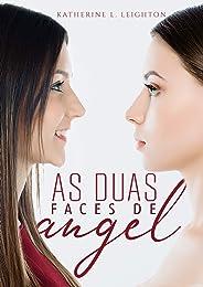As duas Faces de Angel: Entre o ódio e o amor