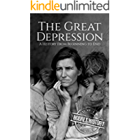 The Great Depression: A History From Beginning to End