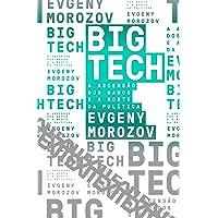 Big Tech: A ascensão dos dados e a morte da política: 6