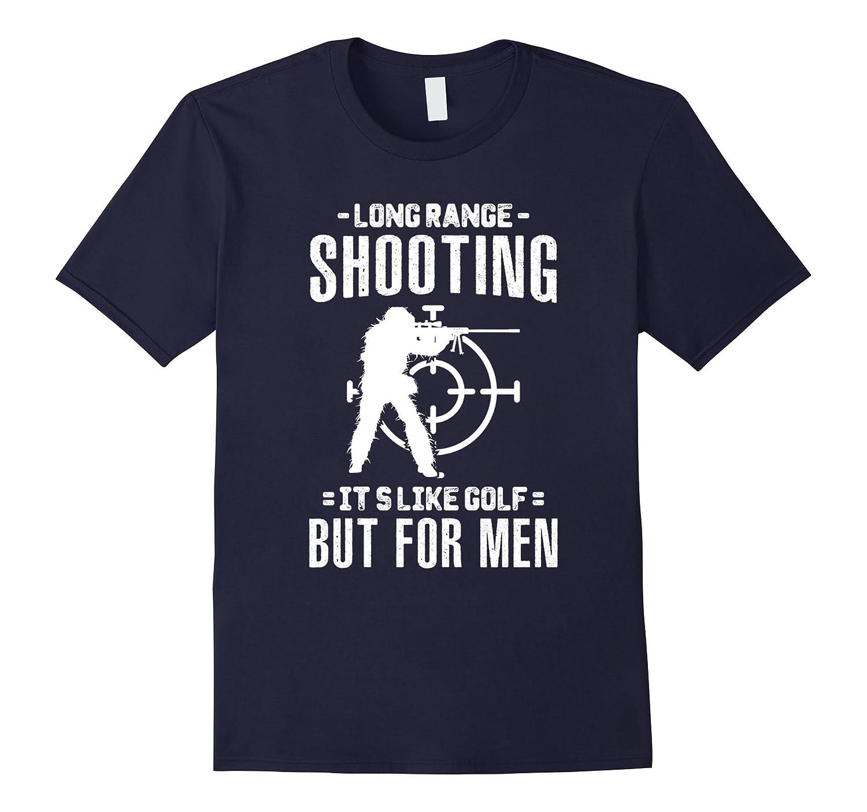 Long Range Shooting - Its Like Golf But For Men Shirt-RT