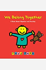 We Belong Together: A Book About Adoption and Families Kindle Edition