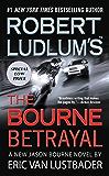 Robert Ludlum's (TM) The Bourne Betrayal (Jason Bourne series Book 5)