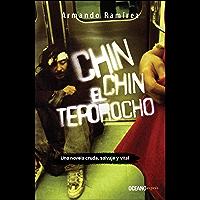 Chin Chin el teporocho (Novela) (Spanish Edition)
