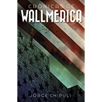 Crónicas de Wallmerica (Spanish Edition)