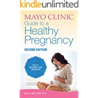 Mayo Clinic Guide to a Healthy Pregnancy: 2nd Edition: Fully Revised and Updated (English Edition)