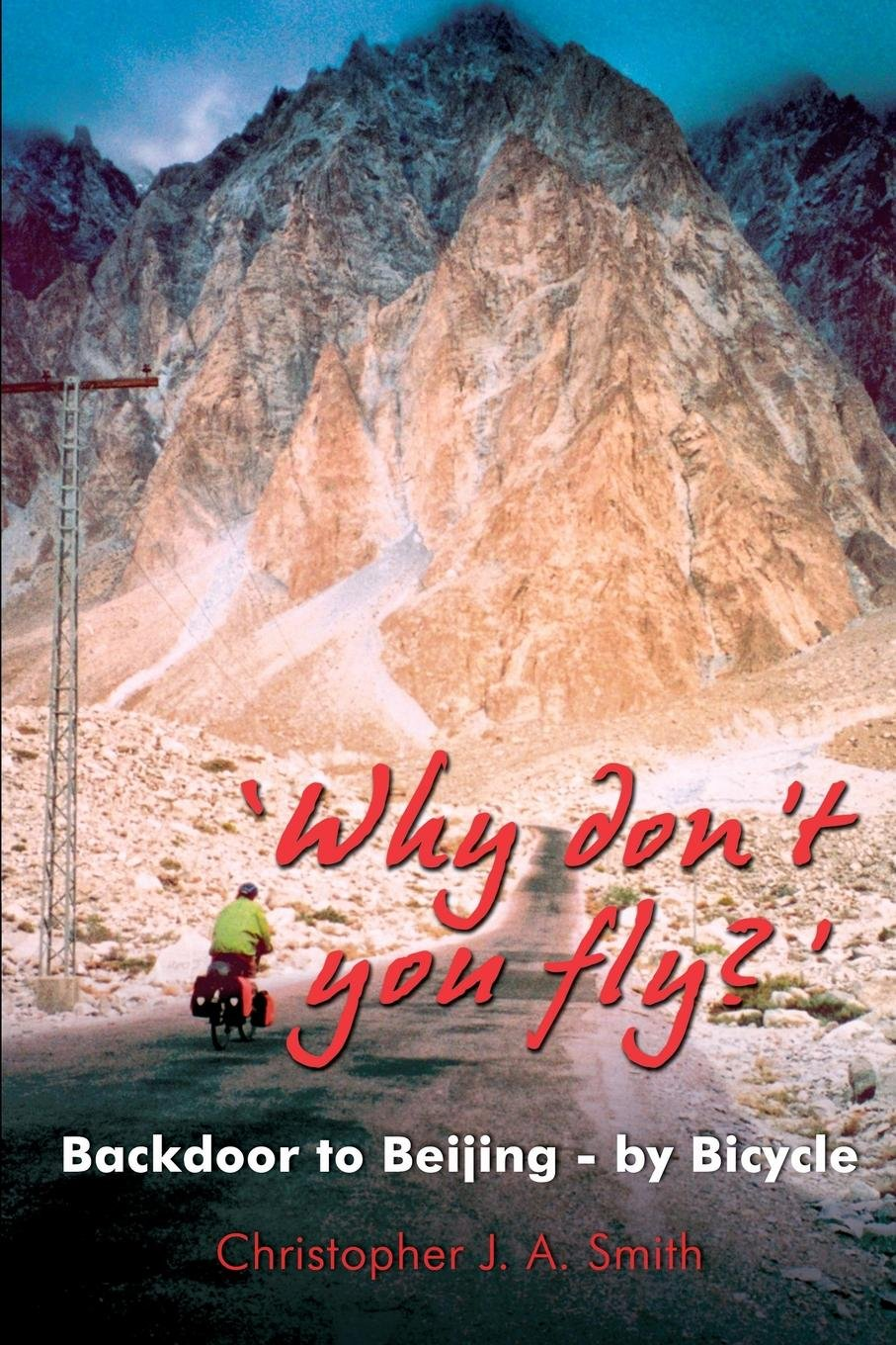 'Why Don't You Fly?' Back Door to Beijing - by Bicycle ebook