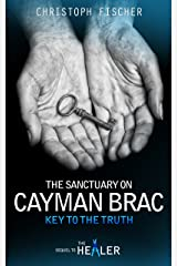 The Sanctuary on Cayman Brac: Key to the Truth (Fraud or Miracle? Book 3) Kindle Edition