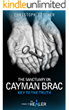 The Sanctuary on Cayman Brac: Key to the Truth (Fraud or Miracle? Book 3)