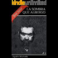 La sombra que albergo (Spanish Edition) book cover