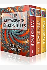 The Metaspace Chronicles: vols 1 to 3 Kindle Edition