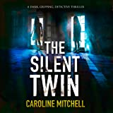 The Silent Twin: Detective Jennifer Knight Crime Thriller Series, Book 3