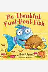 Be Thankful, Pout-Pout Fish (A Pout-Pout Fish Mini Adventure Book 10) Kindle Edition