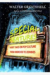 SPECIAL FEATURES: Short Takes on Pop Culture from Androids to Zombies Kindle Edition