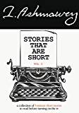 Stories That Are Short Vol 1: A Collection of 5-Minute Short Stories to Read Before Turning on the TV