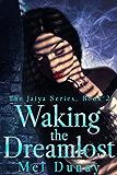Waking The Dreamlost (The Jaiya Series Book 2)