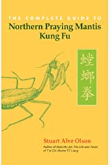 The Complete Guide to Northern Praying Mantis Kung Fu Kindle Edition