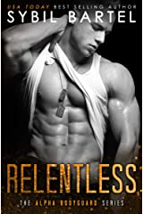 Relentless (The Alpha Bodyguard Series Book 7) Kindle Edition