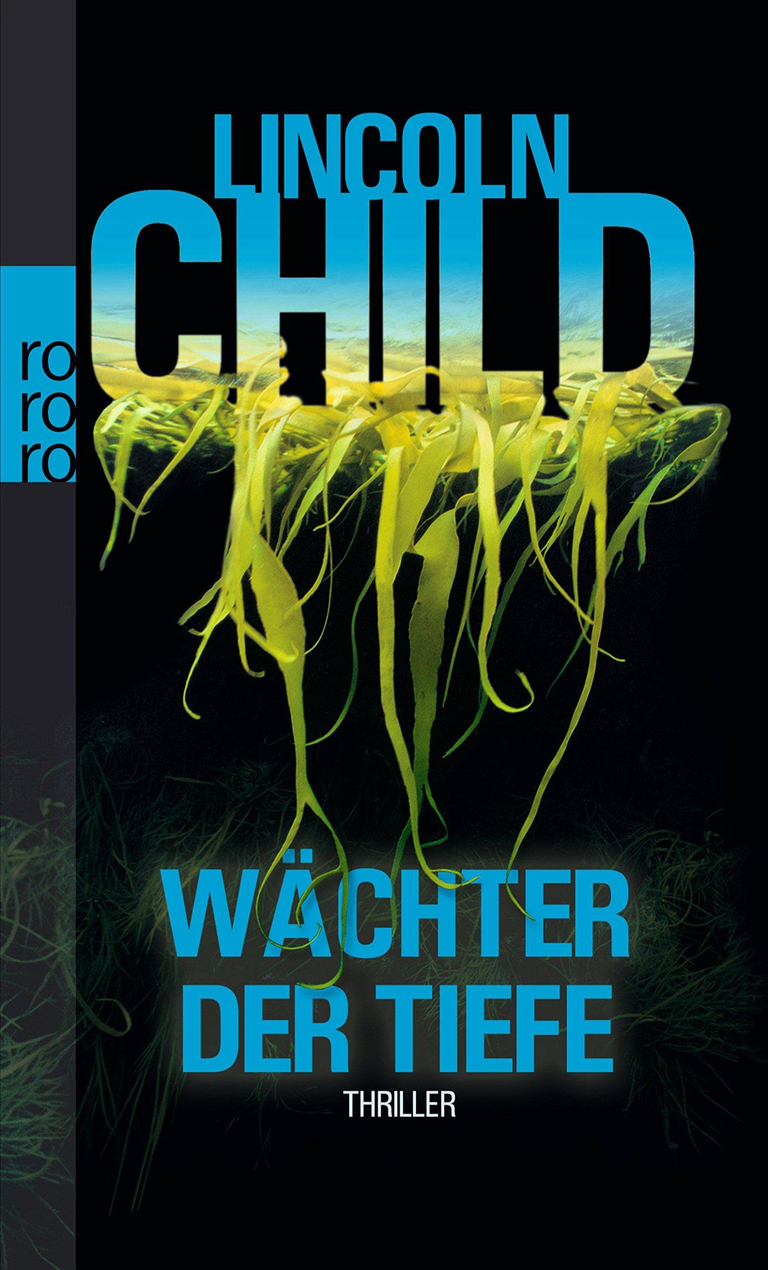 Wächter der Tiefe Taschenbuch – 1. Februar 2010 Lincoln Child Axel Merz Wächter der Tiefe Rowohlt Taschenbuch