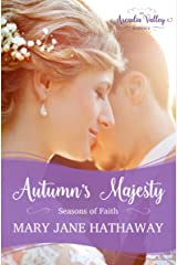 Autumn's Majesty: Seasons of Faith Book Two (Arcadia Valley Romance 8) Kindle Edition