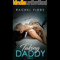 Taking Daddy Volume IX: Taboo Erotic Step Romance