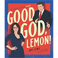 Good God, Lemon!: The Unofficial Fan's Guide to 30 Rock