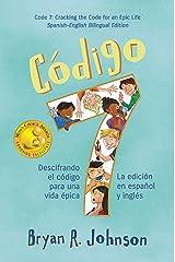 Código 7: Descifrando el código para una vida épica - La edición en español y inglés: Code 7: Cracking the Code for an Epic Life - Two-Books-In-One for ... Language Learners (Spanish Edition) Kindle Edition